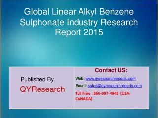 Global Linear Alkyl Benzene Sulphonate Market 2015 Industry Research, Development, Analysis,  Growth and Trends