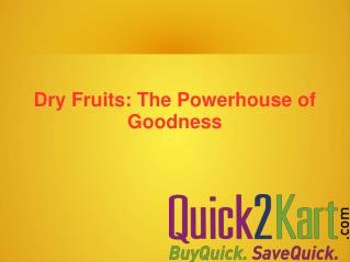 Dry Fruits- The Powerhouse of Goodness