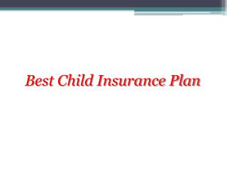 Best Child Insurance Plan In India