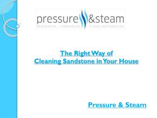 The Right Way of Cleaning Sandstone in Your House
