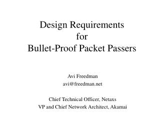 Design Requirements for Bullet-Proof Packet Passers