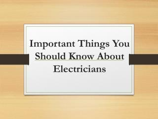 Important Things You Should Know About Electricians