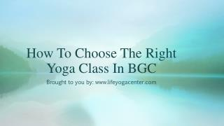 How To Choose The Right Yoga Class In BGC