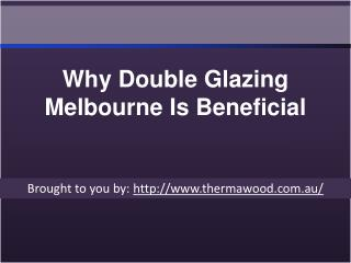 Why Double Glazing Melbourne is Beneficial