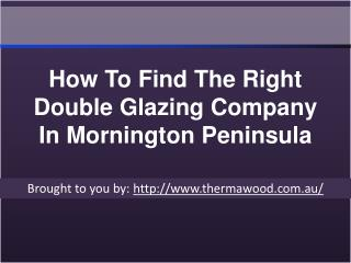 How To Find The Right Double Glazing Company In Mornington Peninsula