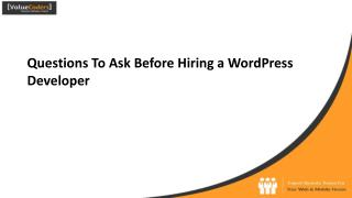 7 Key Questions to Ask Before Hiring An Expert WordPress Developer