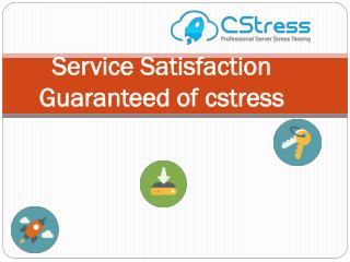 Service Satisfaction Guaranteed of cstress