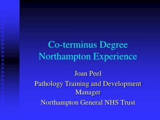 Co-terminus Degree Northampton Experience
