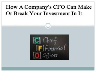 How A Company's CFO Can Make Or Break Your Investment In It