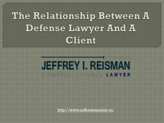 The Relationship Between A Defense Lawyer And A Client