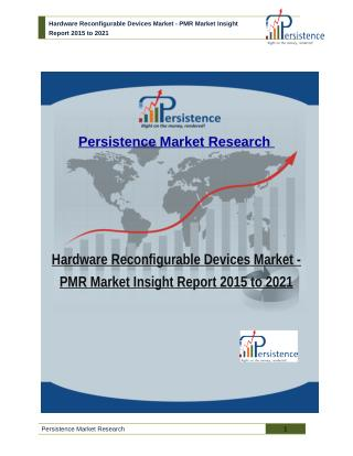 Hardware Reconfigurable Devices Market: PMR Market Insight Report 2015 to 2021