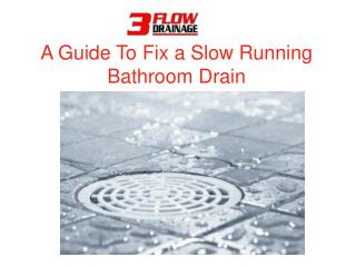 A Guide To Fix a Slow Running Bathroom Drain