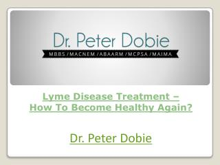 Lyme Disease Treatment - How To Become Healthy Again?