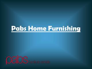 Decorate your Home with Pabs Furniture Rentals