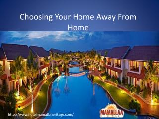 Choosing your Home away from Home