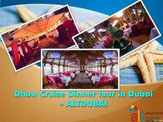 Dhow cruise dinner tour in dubai altdubai.com