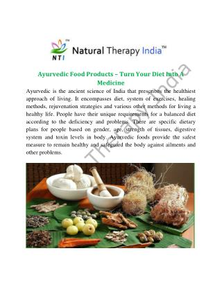 Ayurvedic Food Products – Turn Your Diet Into A Medicine