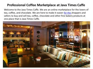 Professional Coffee Marketplace at Java Times Caffe