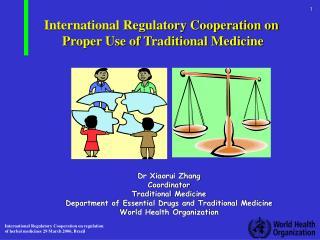 International Regulatory Cooperation on  Proper Use of Traditional Medicine