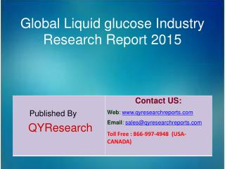 Global Liquid glucose Market 2015 Industry Growth, Trends, Analysis, Share and Research