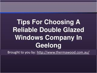 Tips For Choosing A Reliable Double Glazed Windows Company In Geelong