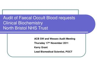 Audit of Faecal Occult Blood requests  Clinical Biochemistry  North Bristol NHS Trust