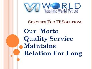 best and cheapest IT services at(9899756694) noida-visainfoworld.com