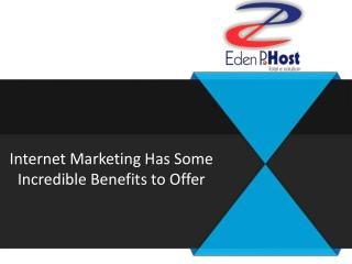 Internet Marketing Has Some Incredible Benefits to Offer