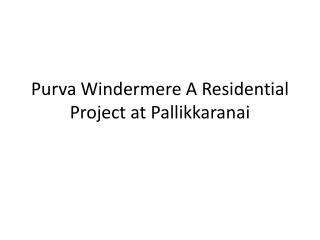 Apartments in Purva Windermere at Pallikkaranai