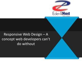 Responsive Web Design � A concept web developers can�t do without
