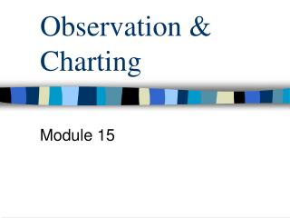 Observation  Charting