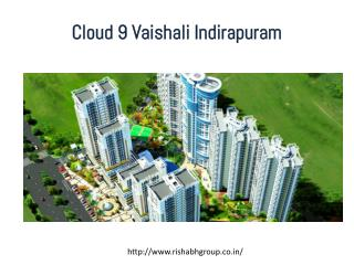 Cloud 9 Vaishali Indirapuram