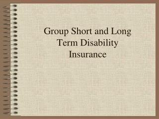 Group Short and Long Term Disability Insurance