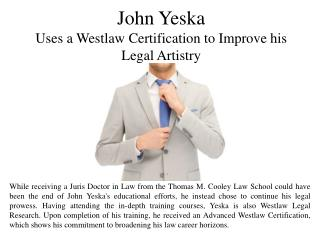 John Yeska Uses a Westlaw Certification to Improve his Legal Artistry
