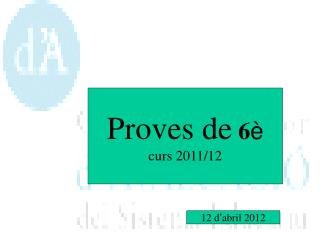 Proves de 6  curs 2011