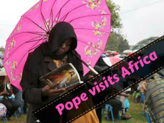 Pope visits Africa