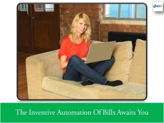 The Inventive Automation Of Billx Awaits You