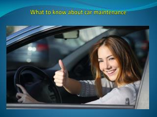 What to know about car maintenance