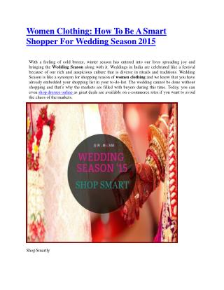 Women Clothing: How To Be A Smart Shopper For Wedding Season 2015