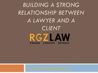 Building A Strong Relationship Between A Lawyer And A Client