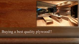 Buying a best quality plywood in Bangalore, India.