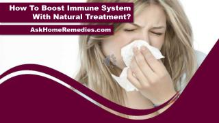 How To Boost Immune System With Natural Treatment?