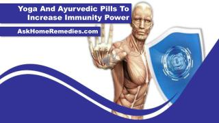 Yoga And Ayurvedic Pills To Increase Immunity Power