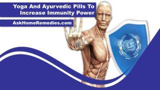 Yoga And Ayurvedic Pills To Increase Immunity Power