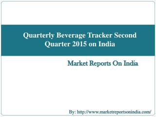 Quarterly Beverage Tracker Second Quarter 2015 on India