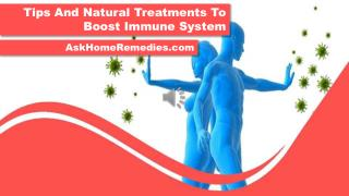 Tips And Natural Treatments To Boost Immune System