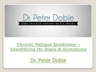 Chronic Fatigue Syndrome – Identifying Its Signs & Symptoms