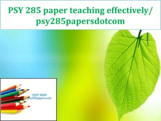 PSY 285 paper teaching effectively/ psy285papersdotcom