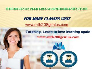 MTH 208 Genius Peer Educator/mth208geniusotcom