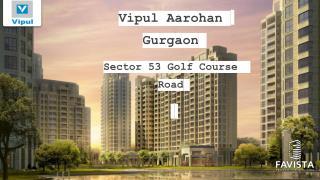 Vipul Aarohan in Sector 53 Gurgaon, Vipul Aarohan